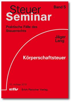 Steuer-Seminar K�rperschaftsteuer, 43 praktische F�lle
