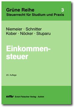 Einkommensteuer - Grüne Reihe Band 3, 23. Auflage