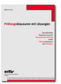 Prüfungsklausuren mit Lösungen, Band 2014